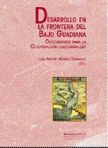 Presentación del libro Desarrollo en la Frontera del Bajo Guadiana. Documentos para la cooperación Luso-Andaluza